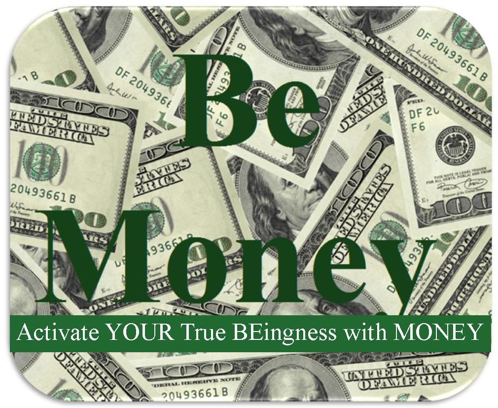 BE Money – Intuitive Master Energy Healer